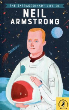 The Extraordinary Life of Neil Armstrong - Martin Howard