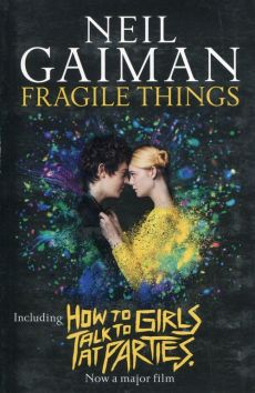 Fragile Things How to Talk to Girls at Parties - Neil Gaiman