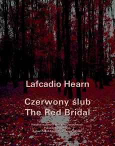 Czerwony ślub. The Red Bridal - Llafcadio Hearn