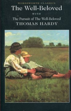 The Well Beloved with The Pursuit of the Well-Beloved - Thomas Hardy