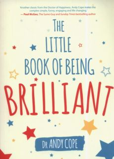The Little Book of Being Brilliant - Andy Cope