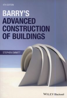 Barry's Advanced Construction of Buildings - Stephen Emmitt