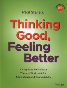 Thinking Good, Feeling Better - Paul Stallard