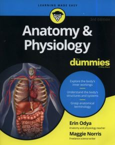 Anatomy and Physiology For Dummies - Norris Maggie A., Erin Odya