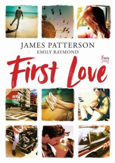 First Love - Emily Raymond, James Patterson