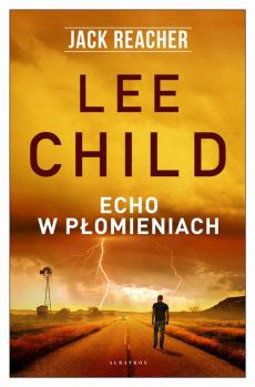 Echo w płomieniach - Lee Child