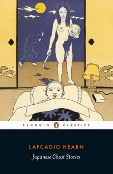 Japanese Ghost Stories - Lafcadio Hearn
