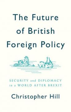The Future of British Foreign Policy - Christopher Hill