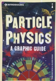 Introducing Particle Physics - Oliver Pugh, Tom Whyntie