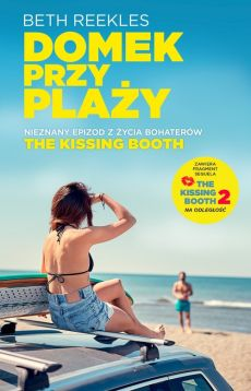 The Kissing Booth Domek przy plaży - Outlet - Beth Reekles
