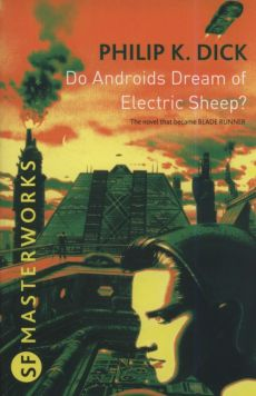 Do Androids Dream Of Electric Sheep? - Dick Phillip K.