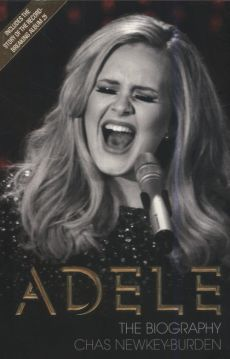 Adele The Biography - Chas Newkey-Burden