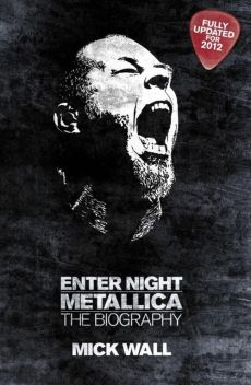 Metallica: Enter Night - Mick Wall
