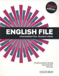 English File 3E Intermediate Plus Student's Book - Christina Latham-Koenig, Clive Oxenden