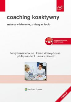 Coaching koaktywny - Henry Kimsey-House, Karen Kimsey-House, Phillip Sandahl, Laura Whitworth