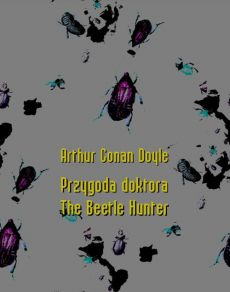 Przygoda doktora. The Beetle Hunter - Arthur Conan Doyle