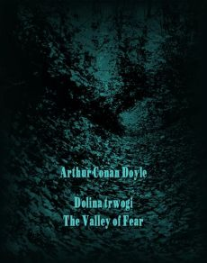 Dolina trwogi. The Valley of Fear - Arthur Conan Doyle