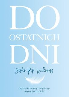 Do ostatnich dni - Yip-Williams Julie