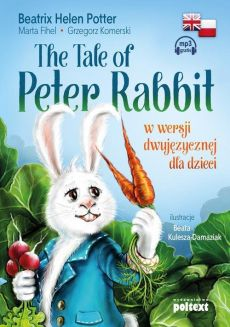 The Tale of Peter Rabbit - Beatrix Potter, Komerski Grzegorz, Marta Fihel