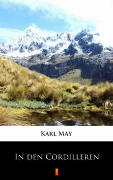 In den Cordilleren - Karl May, Karol May