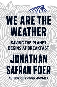 We are the Weather - Safran Foer Jonathan