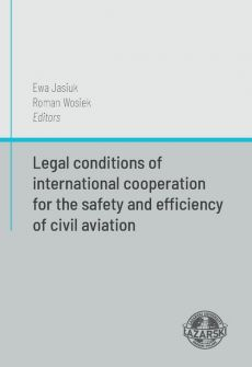 Legal conditions of international cooperation for the safety and efficiency of civil aviation - Roman Wosiek, Ewa Jasiuk