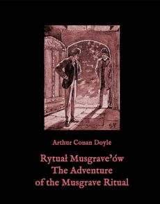 Rytuał Musgrave'ów. The Adventure of the Musgrave Ritual - Arthur Conan Doyle