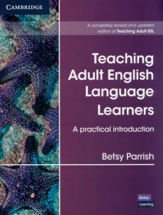 Teaching Adult English Language Learners - Betsy Parrish
