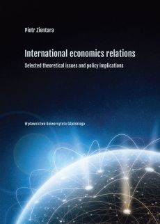 International economic relations. Selected theoretical issues and policy implications - Piotr Zientara