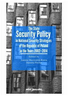 The State Security Policy in National Security Strategies of the Republic of Poland in the Years 2002-2014
