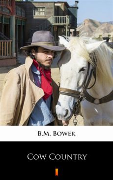 Cow Country - B.M. Bower
