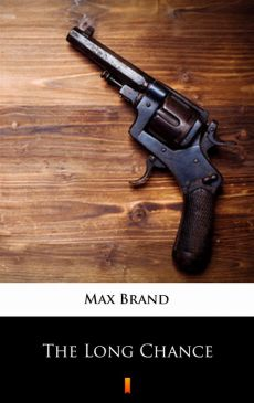 The Long Chance - Max Brand