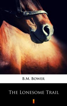 The Lonesome Trail - B.M. Bower