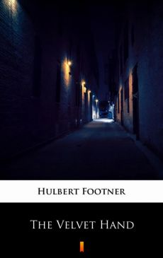 The Velvet Hand - Hulbert Footner