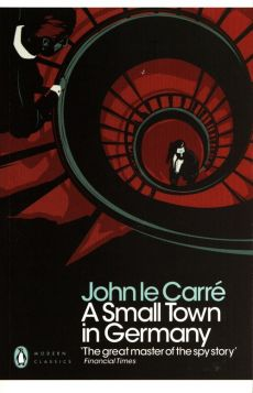 A Small Town in Germany - Carre John Le