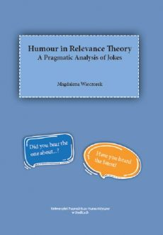Humour in Relevance Theory. A Pragmatic Analisys of Jokes - Magdalena Wieczorek