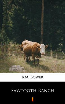 Sawtooth Ranch - B.M. Bower