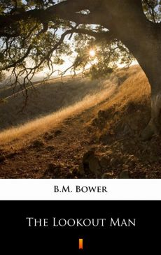 The Lookout Man - B.M. Bower