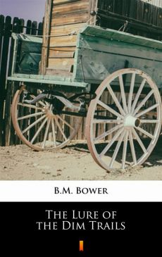 The Lure of the Dim Trails - B.M. Bower