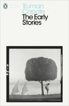 The Early Stories of Truman Capote - Truman Capote