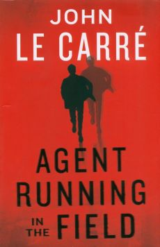 Agent Running in the Field - le Carré John