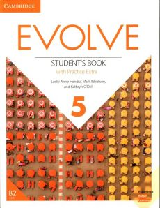 Evolve 5 Student's Book with Practice Extra - Hendra Leslie Anne, Mark Ibbotson, Kathryn O'Dell