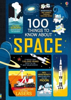 100 things to know about space - Alex Frith, Alice James, Jerome Martin