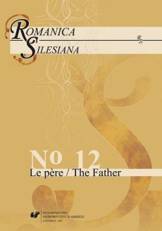 """""""Romanica Silesiana"""" 2017, No 12: Le père / The Father - 02 Religion of the Father? Judaism, Anti‑Judaism, and the Family Romance"""