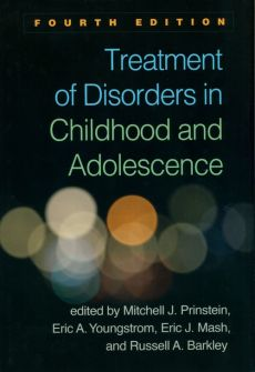 Treatment of Disorders in Childhood and Adolescence - Barkley Russell A., Mash Eric J., Prinstein Mitchell J., Youngstrom Eric A.