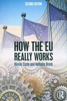 How the EU Really Works - Nathalie Brack, Olivier Costa
