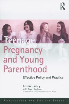 Teenage Pregnancy and Young Parenthood - Alison Hadley