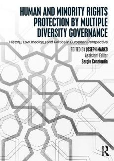 Human and Minority Rights Protection by Multiple Diversity Governance - Sergiu Constantin, Joseph Marko