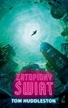 Zatopiony świat - Huddleston Tom
