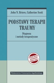 Podstawy terapii traumy - Catherine Scott, John N. Briere